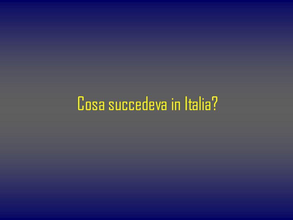 Cosa succedeva in Italia?