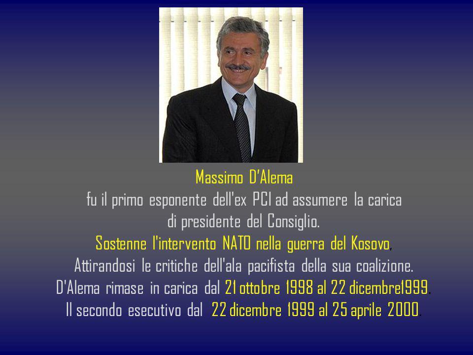 Massimo DAlema fu il primo esponente dell'ex PCI ad assumere la carica di presidente del Consiglio. Sostenne l'intervento NATO nella guerra del Kosovo
