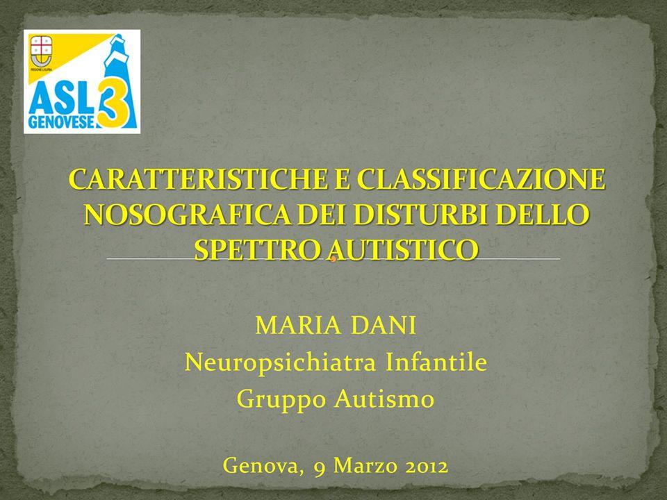 09/03/12 CARATTERISTICHE E CLASSIFICAZIONE NOSOGRAFICA DEI DISTURBI DELLO SPETTRO AUTISTICO