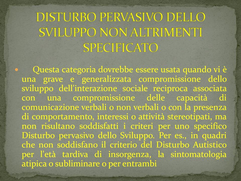 09/03/12 DISTURBO PERVASIVO DELLO SVILUPPO NON ALTRIMENTI SPECIFICATO