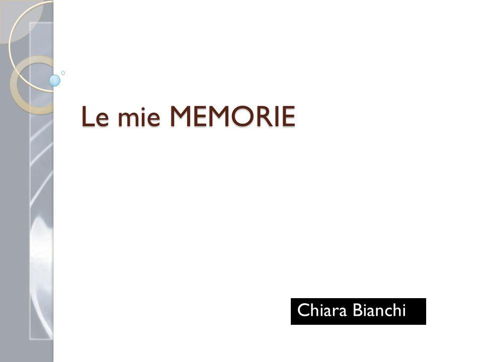 Le mie MEMORIE Chiara Bianchi