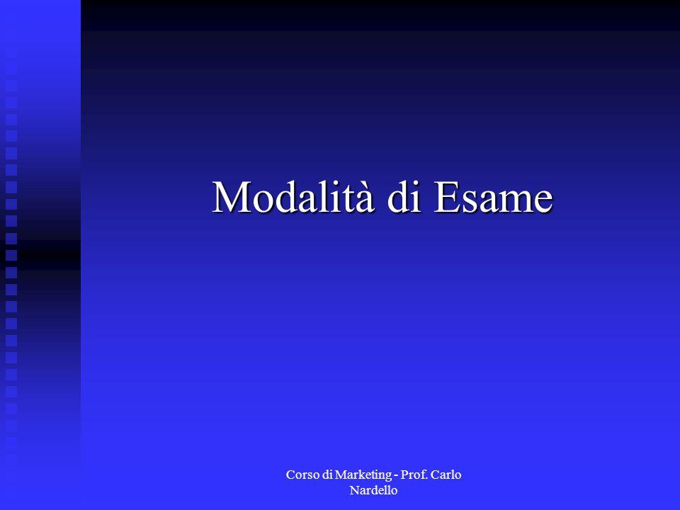 Corso di Marketing - Prof. Carlo Nardello Modalità di Esame