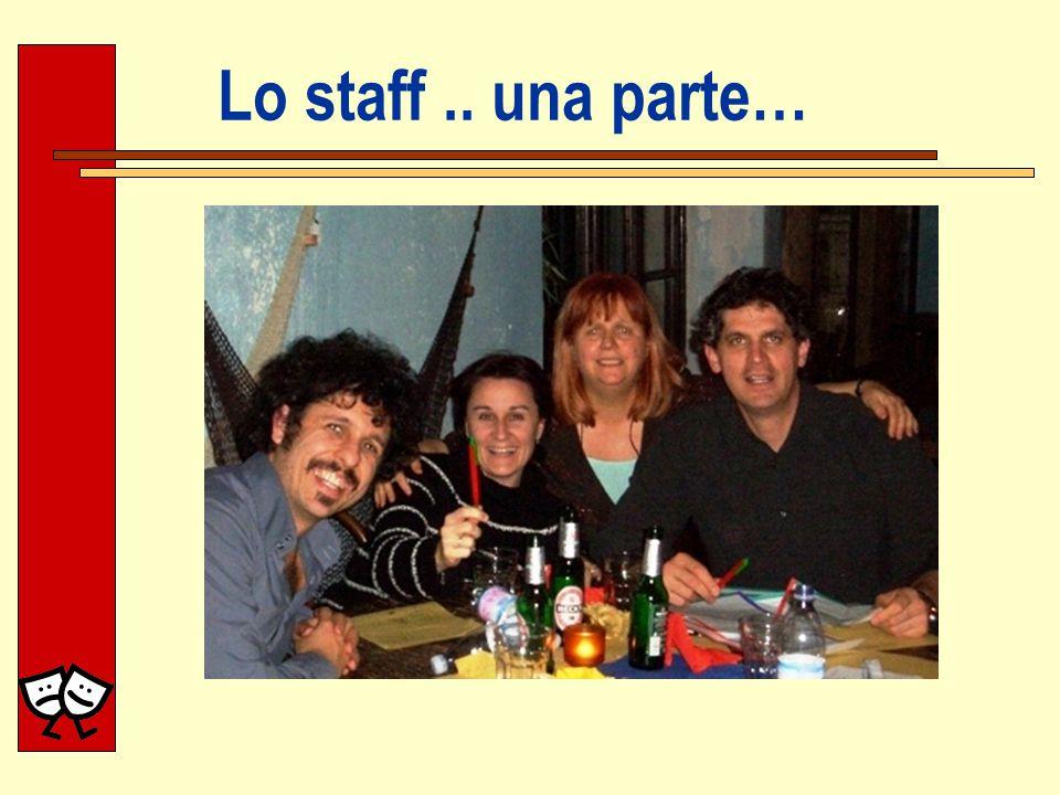 Lo staff.. una parte…