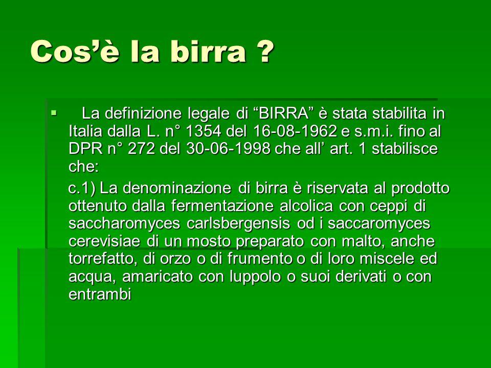 Cosè la birra .La definizione legale di BIRRA è stata stabilita in Italia dalla L.