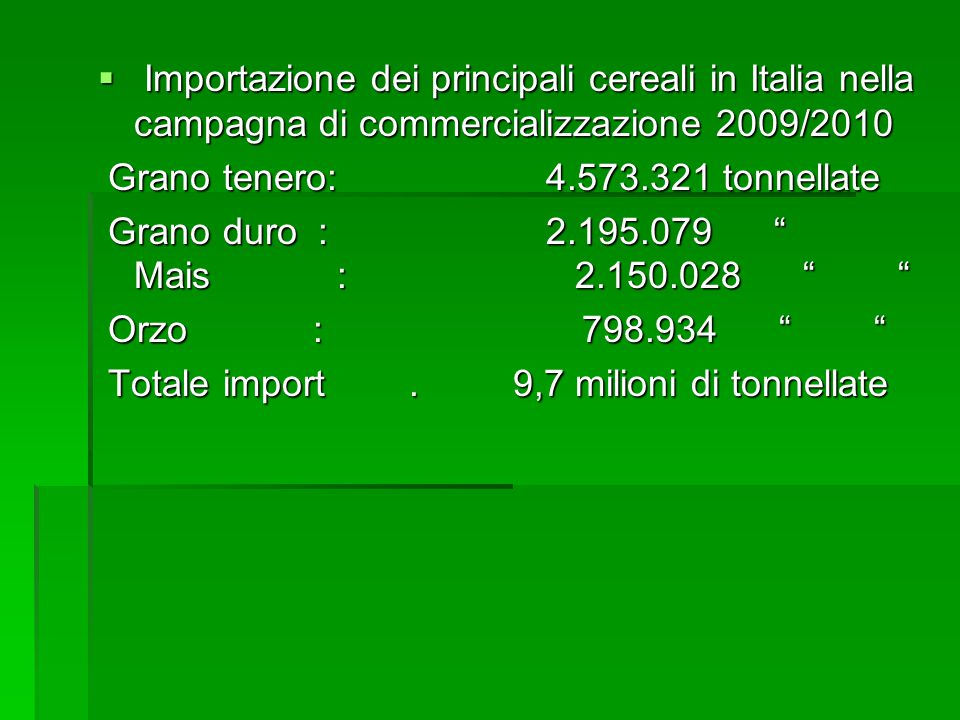 Importazione dei principali cereali in Italia nella campagna di commercializzazione 2009/2010 Importazione dei principali cereali in Italia nella camp