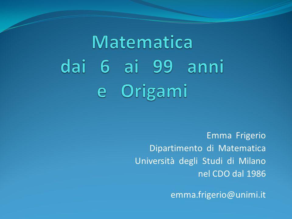 Emma Frigerio Dipartimento di Matematica Università degli Studi di Milano nel CDO dal 1986 emma.frigerio@unimi.it