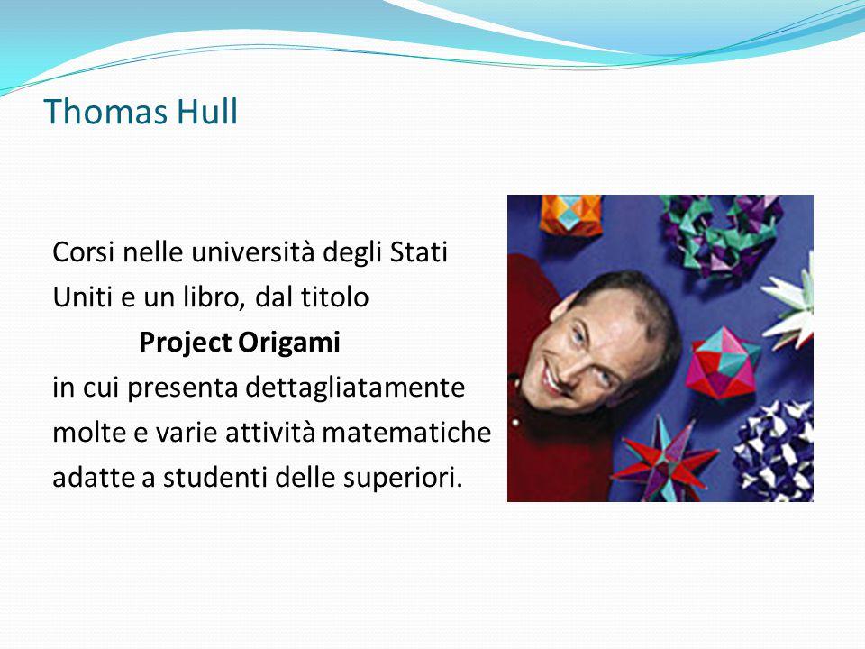 Thomas Hull Corsi nelle università degli Stati Uniti e un libro, dal titolo Project Origami in cui presenta dettagliatamente molte e varie attività ma