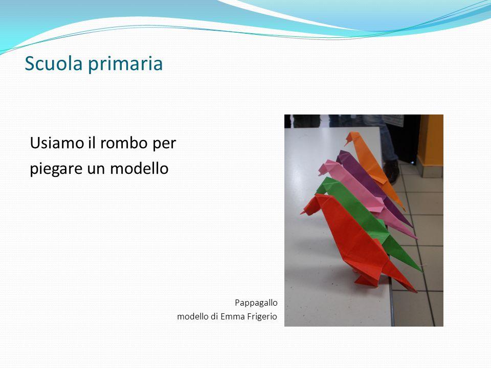 Scuola primaria Usiamo il rombo per piegare un modello Pappagallo modello di Emma Frigerio