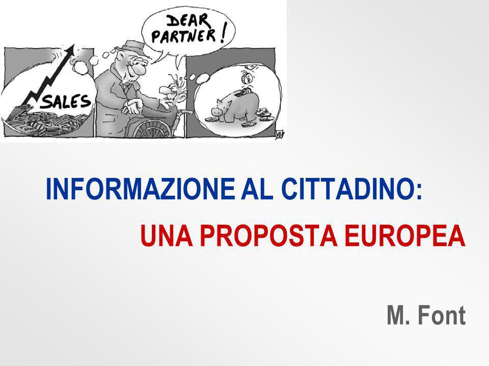 INFORMAZIONE AL CITTADINO: UNA PROPOSTA EUROPEA M. Font