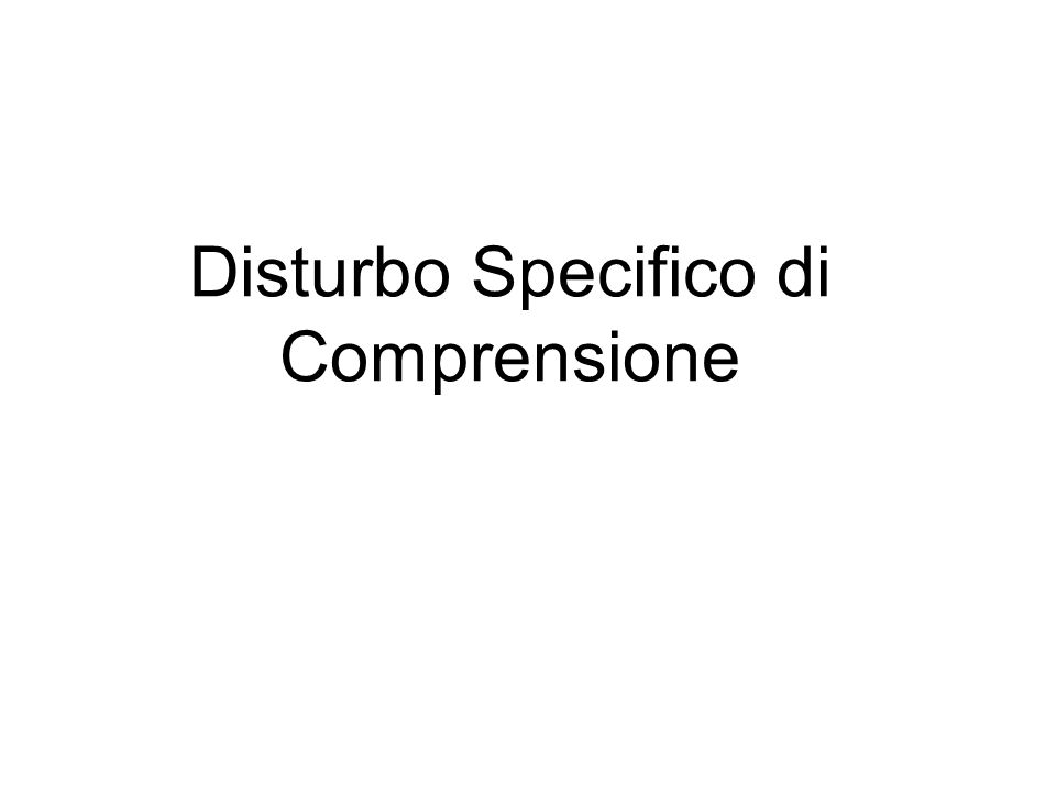 Disturbo Specifico di Comprensione