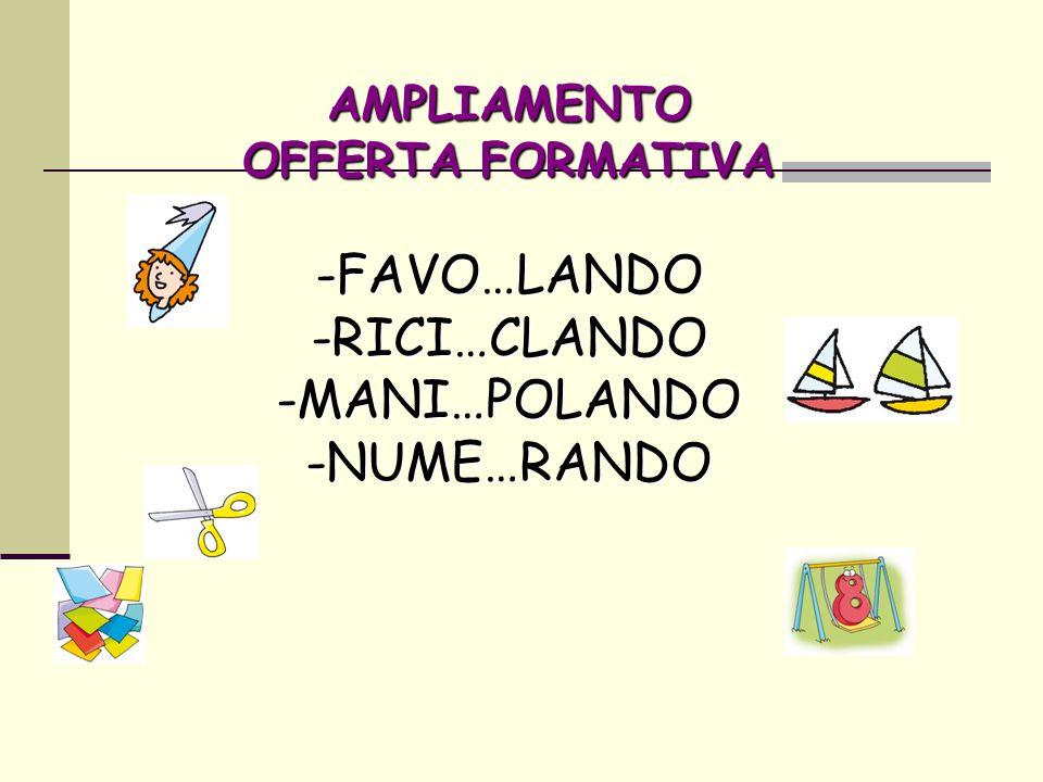 AMPLIAMENTO OFFERTA FORMATIVA -FAVO…LANDO-RICI…CLANDO-MANI…POLANDO-NUME…RANDO