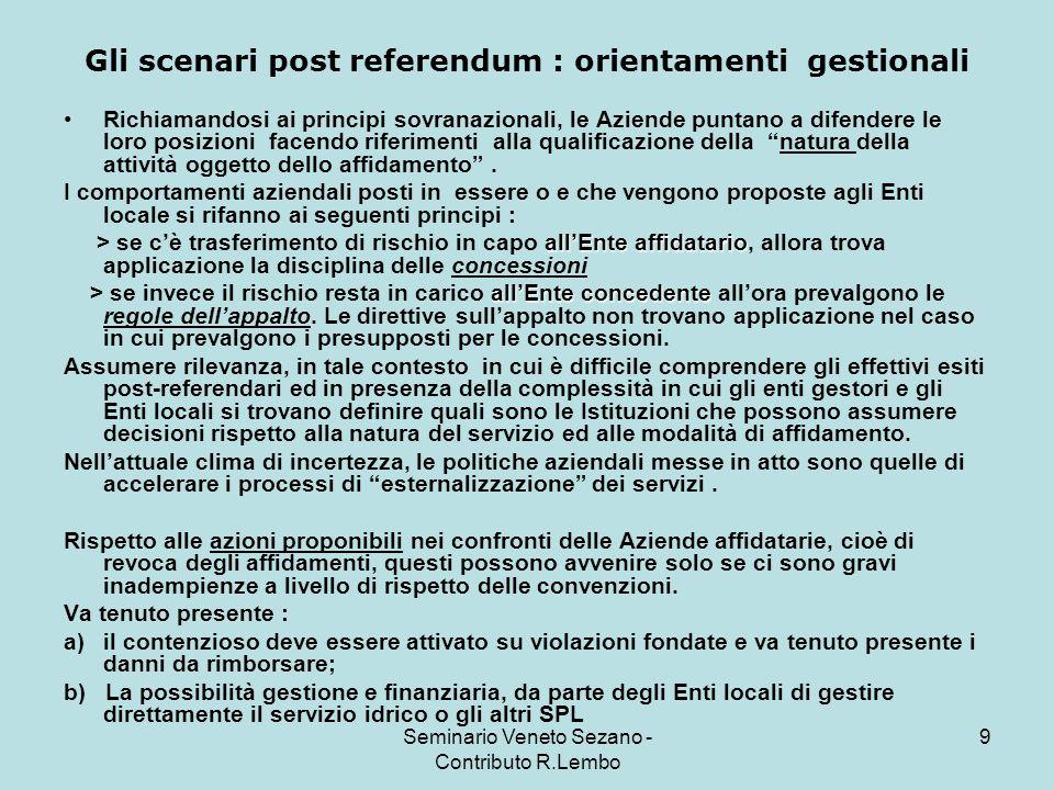 Seminario Veneto Sezano - Contributo R.Lembo 20 Le modalità di partecipazione nel governo, gestione S.i.i Partecipazione : le elaborazioni giuridiche e le modalità di messa in pratica, in Italia, sono scarse, tutta da costruire.