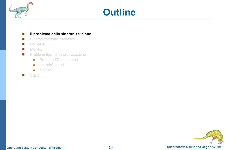 6.24 Silberschatz, Galvin and Gagne ©2009 Operating System Concepts – 8 th Edition Monitors Costrutto linguistico Incapsula dati osservabili e modificabili solamente dall interno del monitor una sola procedura daccesso alla volta può essere attiva (1 processo alla volta) Realizza laccesso in mutua esclusione ai dati che incapsula