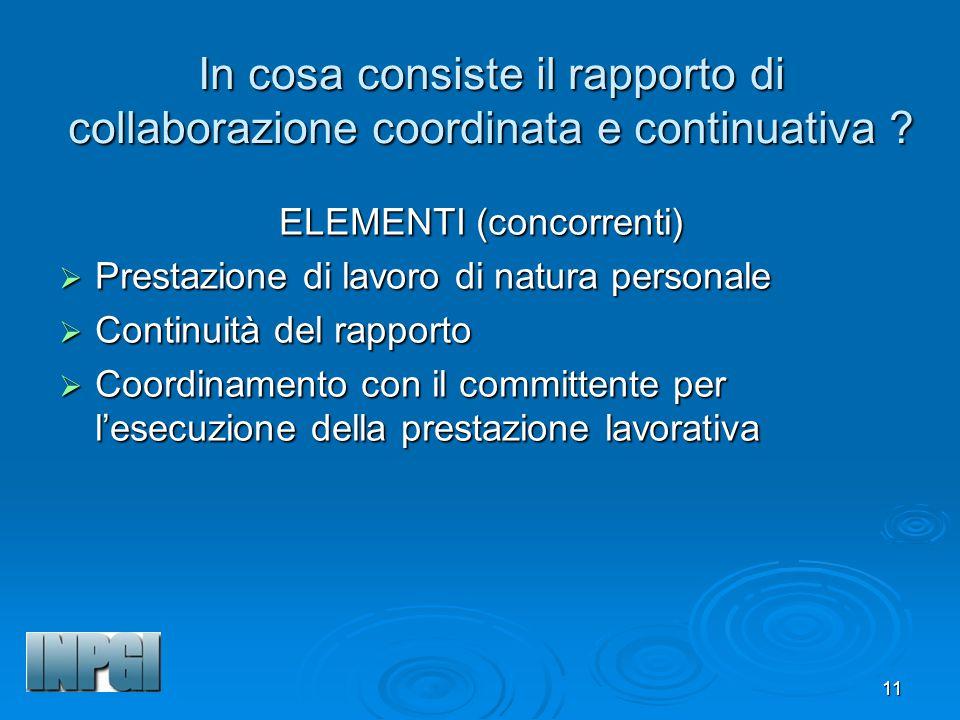 11 In cosa consiste il rapporto di collaborazione coordinata e continuativa .