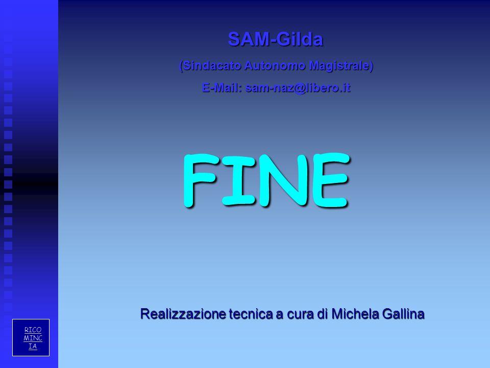 FINE Realizzazione tecnica a cura di Michela Gallina RICO MINC IASAM-Gilda (Sindacato Autonomo Magistrale) E-Mail: sam-naz@libero.it