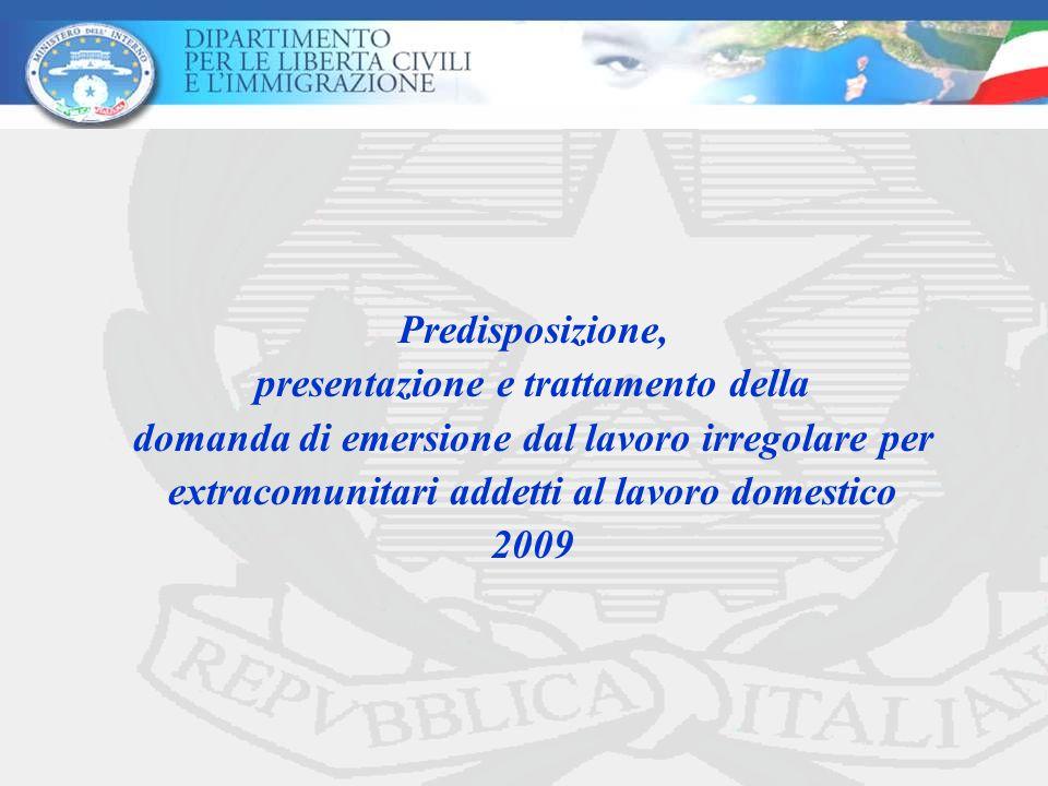Predisposizione, presentazione e trattamento della domanda di emersione dal lavoro irregolare per extracomunitari addetti al lavoro domestico 2009