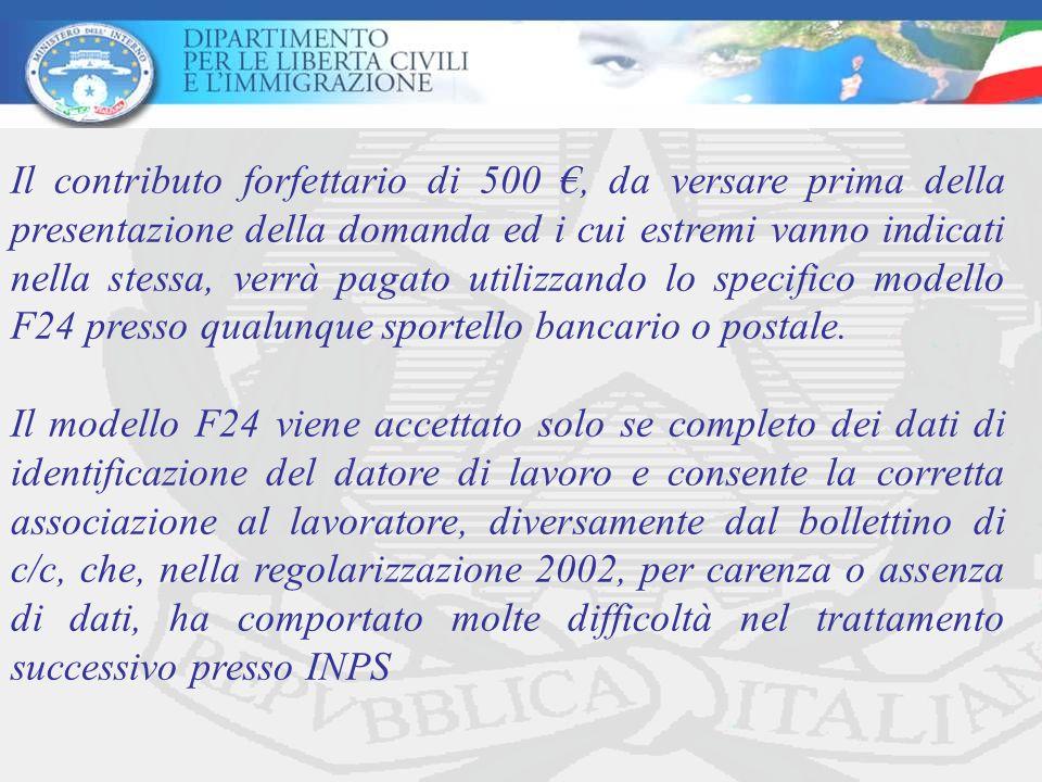 Il contributo forfettario di 500, da versare prima della presentazione della domanda ed i cui estremi vanno indicati nella stessa, verrà pagato utilizzando lo specifico modello F24 presso qualunque sportello bancario o postale.