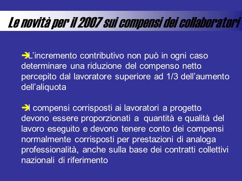 Le novità per il 2007 sui compensi dei collaboratori Lincremento contributivo non può in ogni caso determinare una riduzione del compenso netto percep