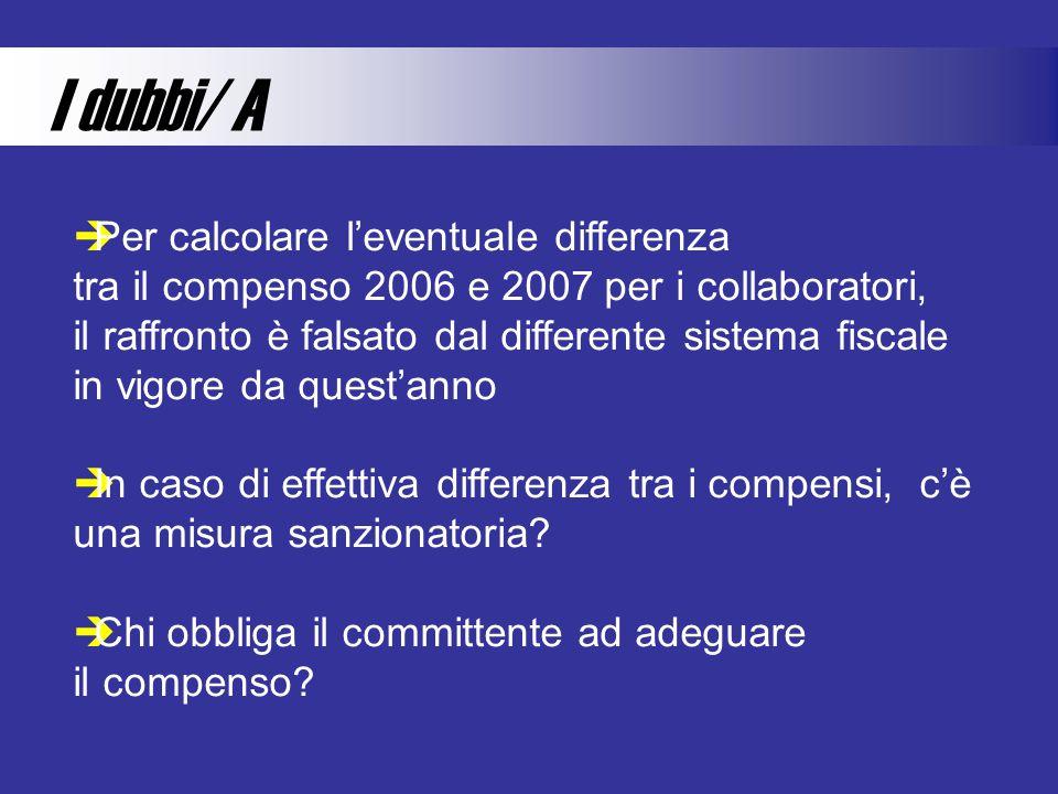 I dubbi/ A Per calcolare leventuale differenza tra il compenso 2006 e 2007 per i collaboratori, il raffronto è falsato dal differente sistema fiscale