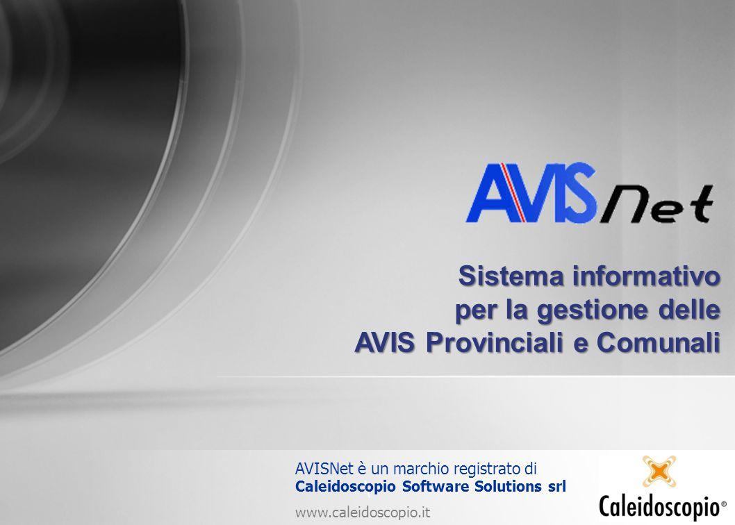 \ 1 Sistema informativo per la gestione delle AVIS Provinciali e Comunali AVISNet è un marchio registrato di Caleidoscopio Software Solutions srl www.