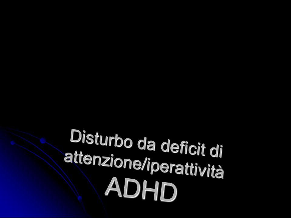 Disturbo da deficit di attenzione/iperattività ADHD