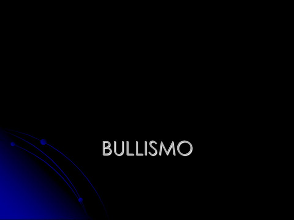 BULLISMO