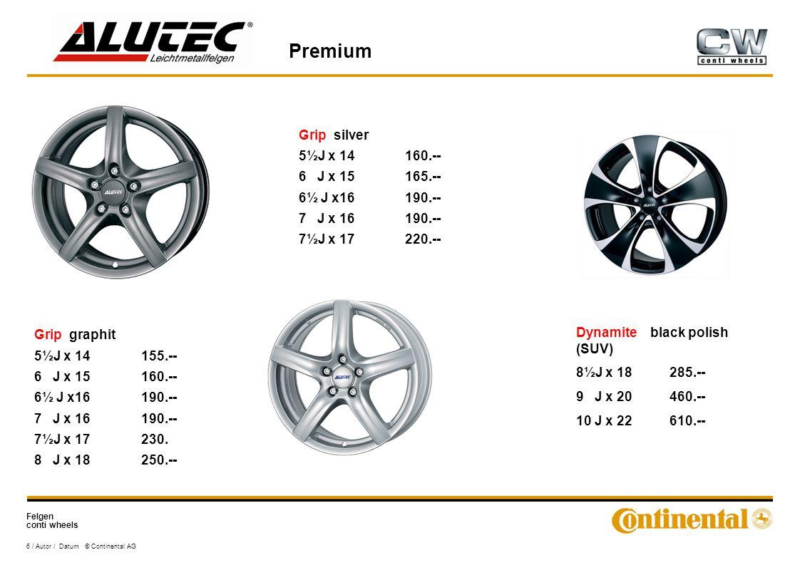 Felgen conti wheels Premium 6 / Autor / Datum © Continental AG Grip graphit 5½J x 14155.-- 6 J x 15160.-- 6½ J x16190.-- 7 J x 16190.-- 7½J x 17230.