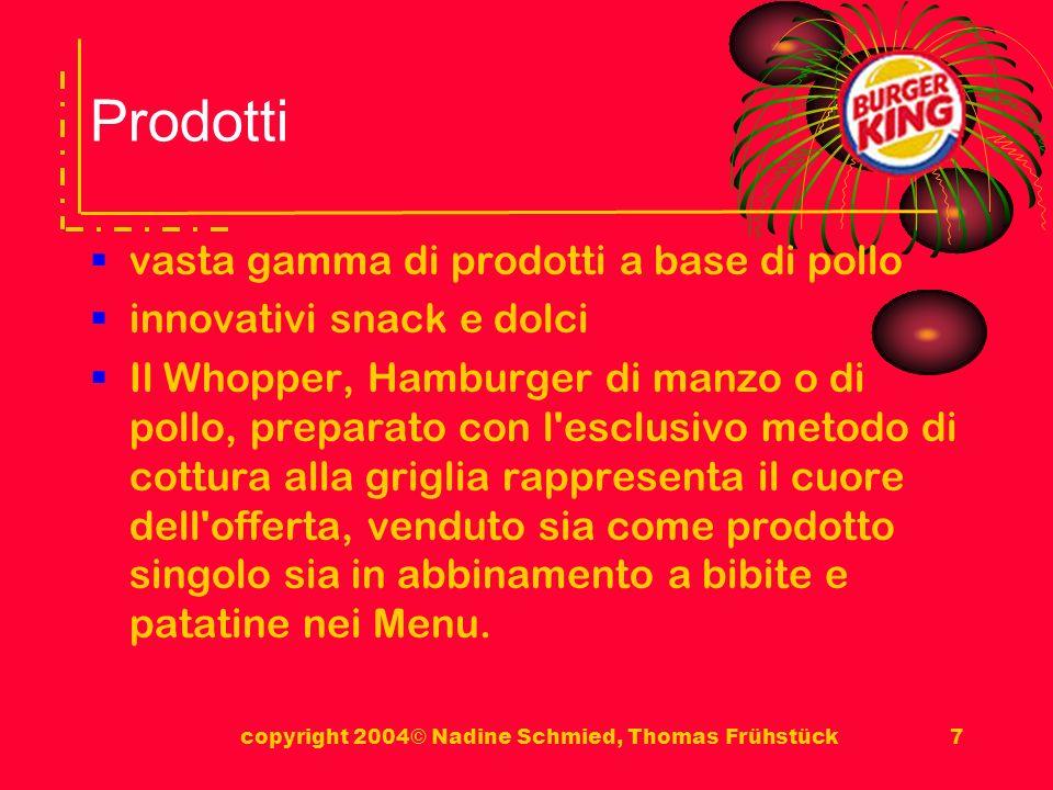 copyright 2004© Nadine Schmied, Thomas Frühstück8 Menù Whopper Chicken Specials Altro