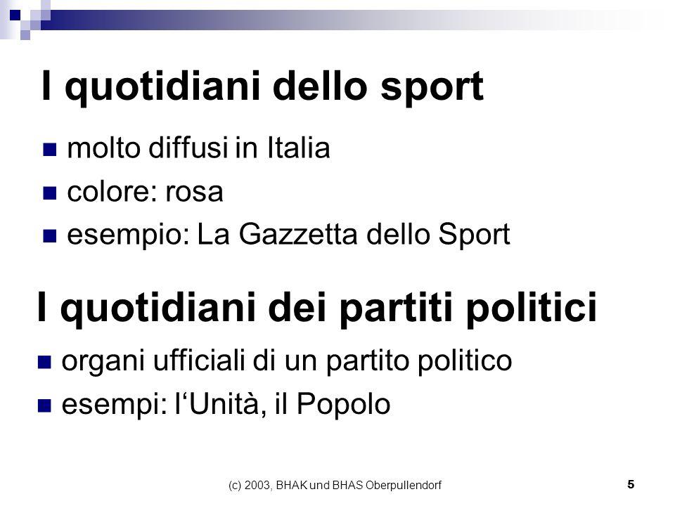 (c) 2003, BHAK und BHAS Oberpullendorf5 I quotidiani dello sport molto diffusi in Italia colore: rosa esempio: La Gazzetta dello Sport I quotidiani de