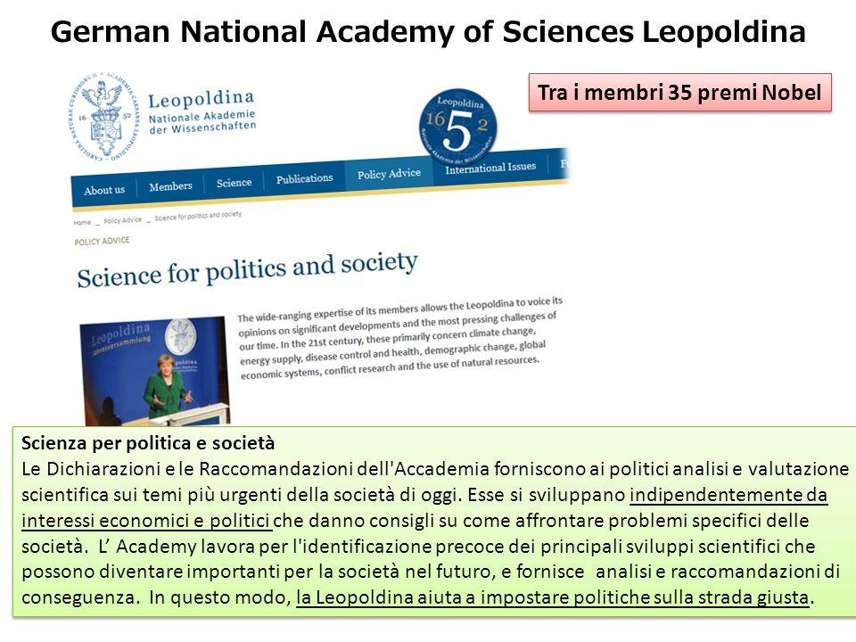 Tra i membri 35 premi Nobel Scienza per politica e società Le Dichiarazioni e le Raccomandazioni dell'Accademia forniscono ai politici analisi e valut