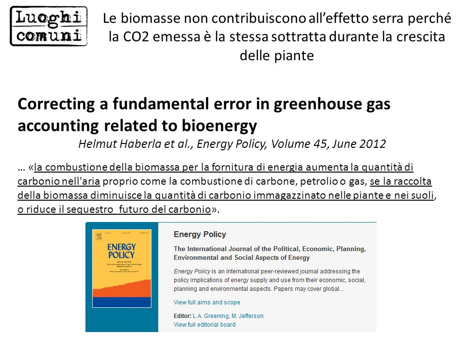 Correcting a fundamental error in greenhouse gas accounting related to bioenergy Helmut Haberla et al., Energy Policy, Volume 45, June 2012 … «la comb