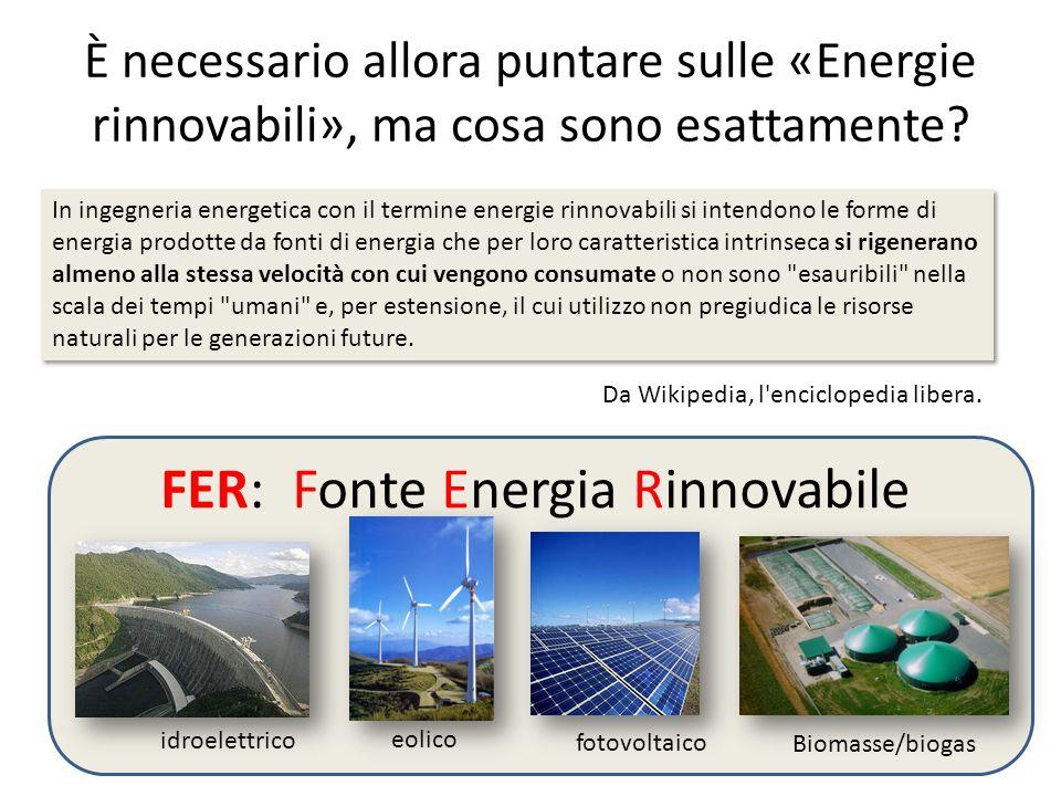 È necessario allora puntare sulle «Energie rinnovabili», ma cosa sono esattamente? In ingegneria energetica con il termine energie rinnovabili si inte