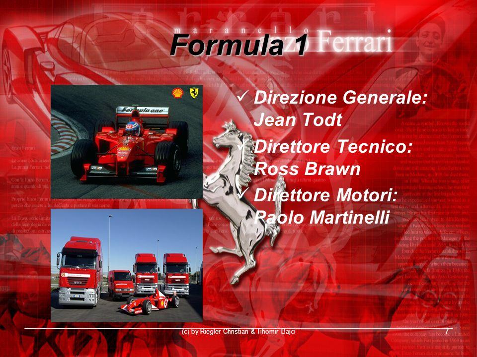 (c) by Riegler Christian & Tihomir Bajci7 Formula 1 Direzione Generale: Jean Todt Direttore Tecnico: Ross Brawn Direttore Motori: Paolo Martinelli