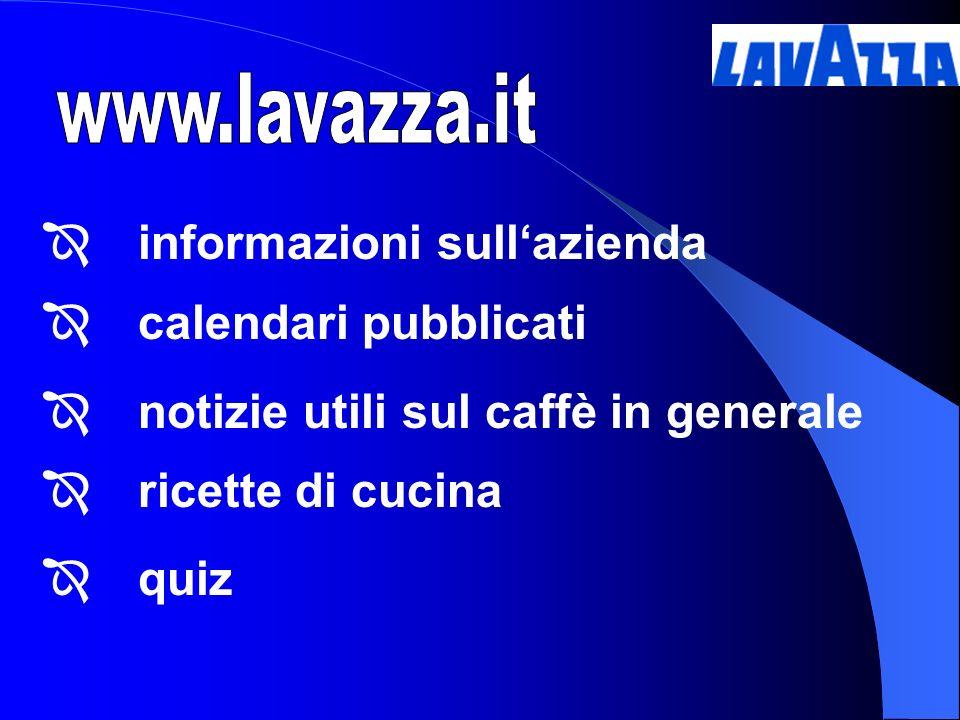 informazioni sullazienda calendari pubblicati notizie utili sul caffè in generale ricette di cucina quiz