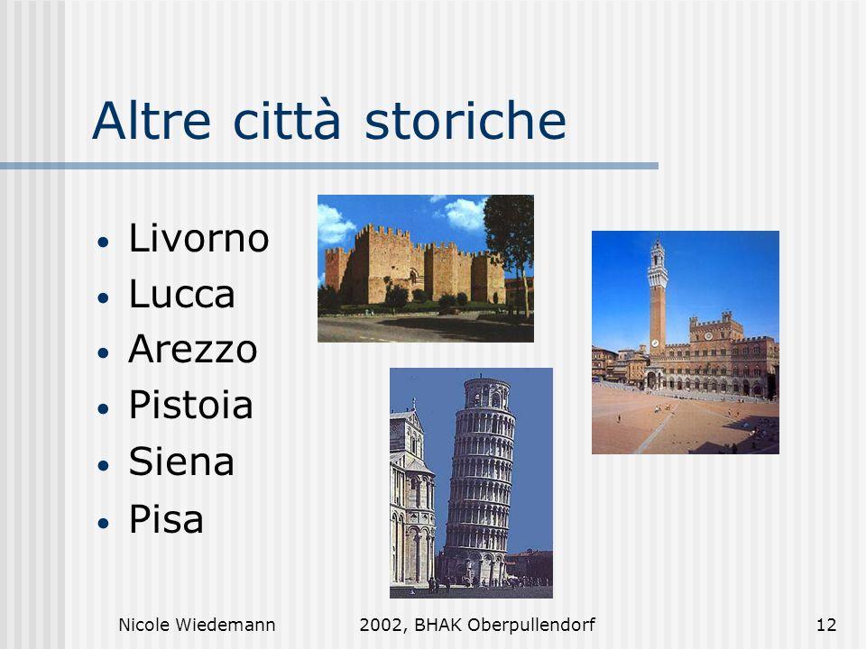 Nicole Wiedemann2002, BHAK Oberpullendorf12 Altre città storiche Livorno Lucca Arezzo Pistoia Siena Pisa