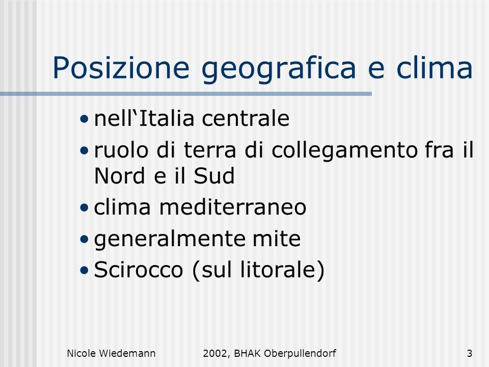 Nicole Wiedemann2002, BHAK Oberpullendorf3 Posizione geografica e clima nellItalia centrale ruolo di terra di collegamento fra il Nord e il Sud clima