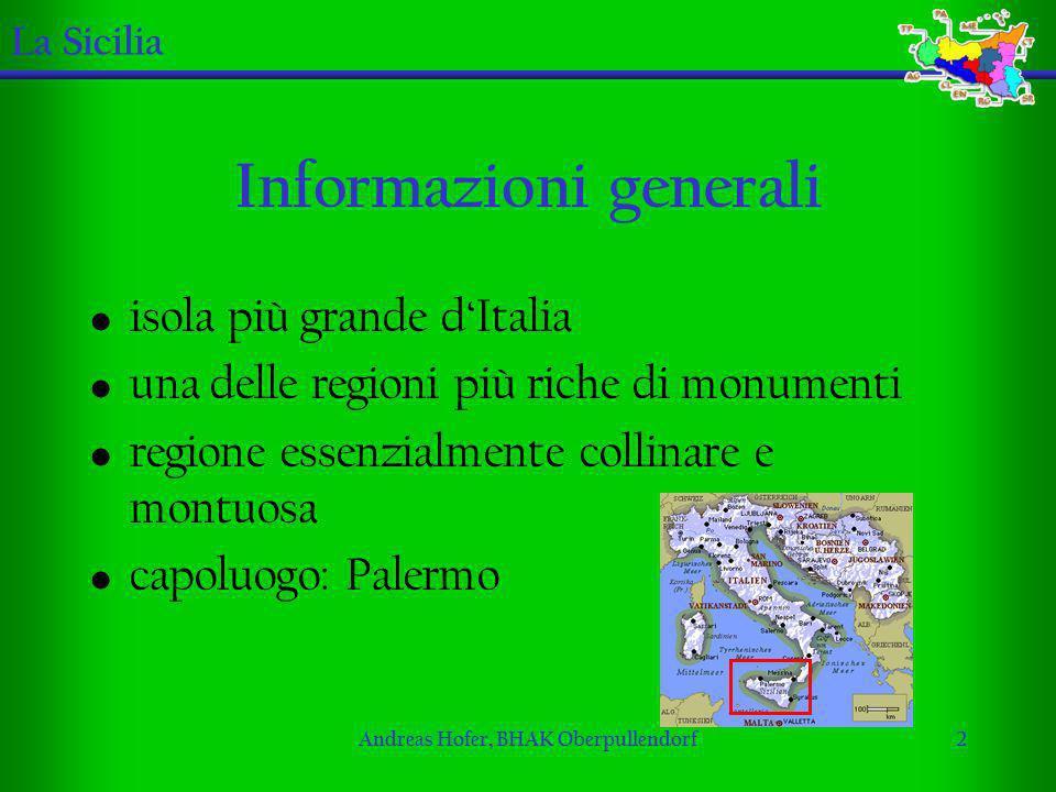 Andreas Hofer, BHAK Oberpullendorf2 Informazioni generali isola più grande dItalia una delle regioni più riche di monumenti regione essenzialmente col