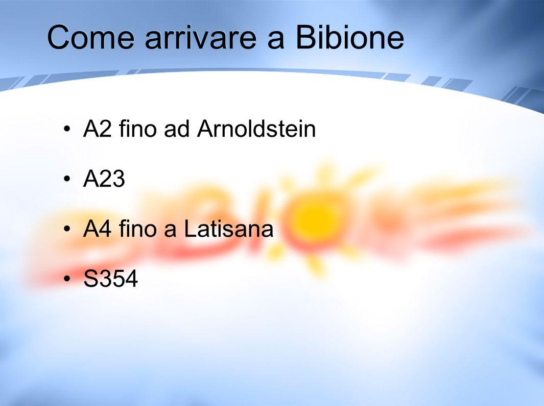Come arrivare a Bibione A2 fino ad Arnoldstein A23 A4 fino a Latisana S354