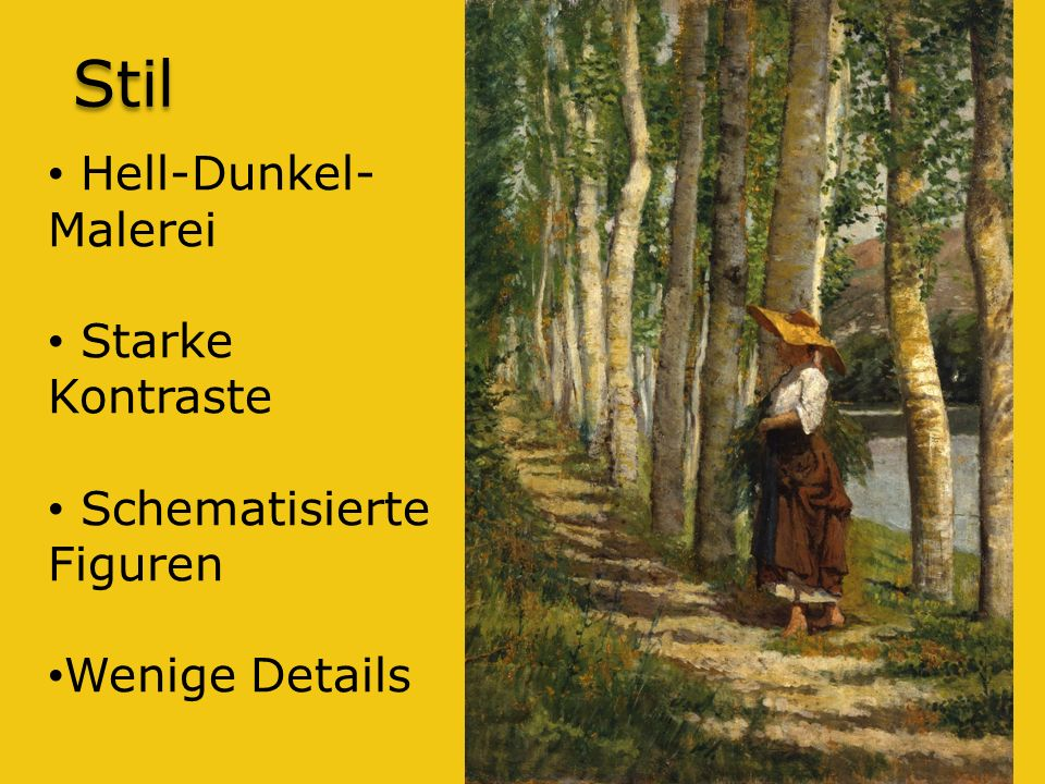 Stil Hell-Dunkel- Malerei Starke Kontraste Schematisierte Figuren Wenige Details