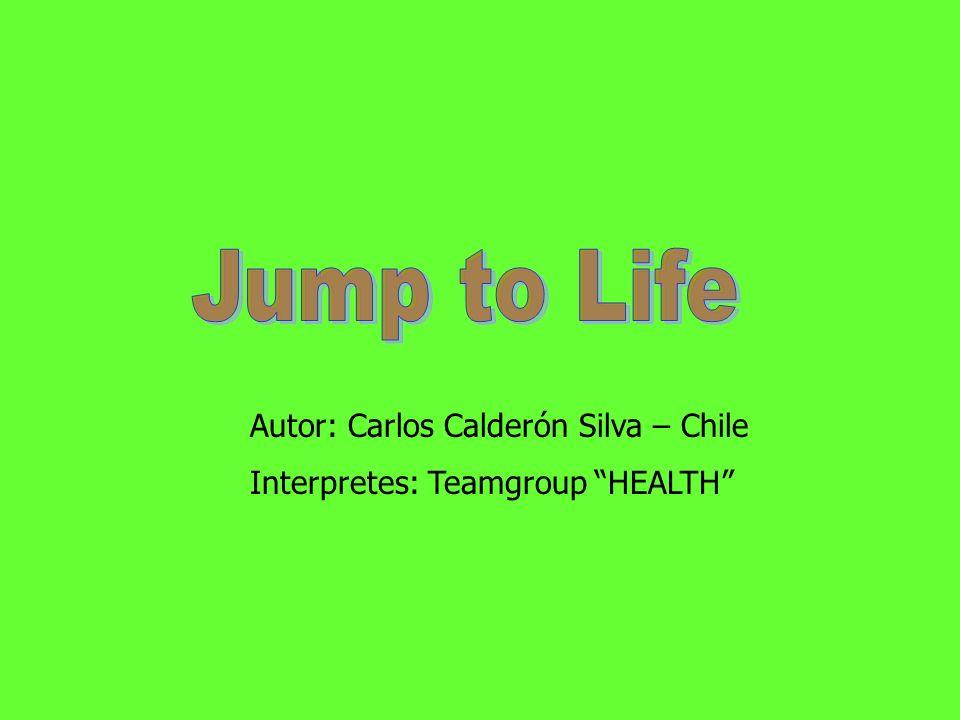 Autor: Carlos Calderón Silva – Chile Interpretes: Teamgroup HEALTH