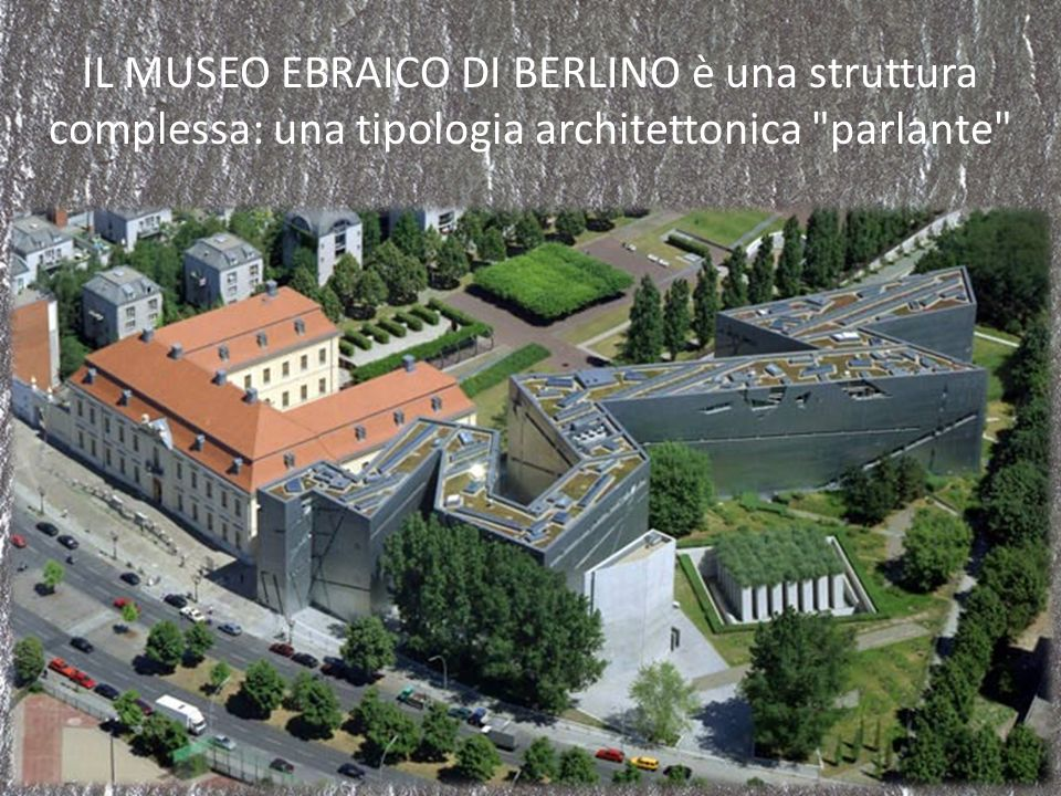 IL MUSEO EBRAICO DI BERLINO è una struttura complessa: una tipologia architettonica