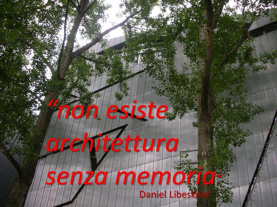 non esiste architettura senza memoria non esiste architettura senza memoria Daniel Libeskind