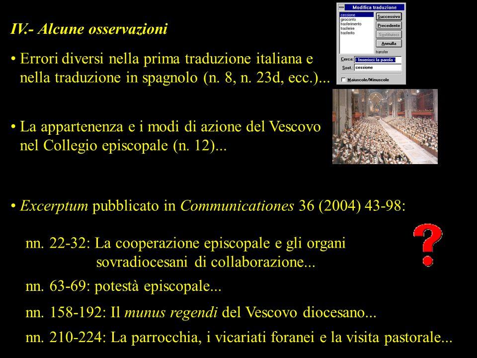 IV.- Alcune osservazioni La appartenenza e i modi di azione del Vescovo nel Collegio episcopale (n. 12)... Errori diversi nella prima traduzione itali