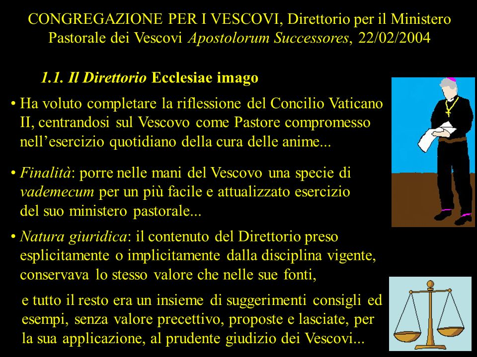 CONGREGAZIONE PER I VESCOVI, Direttorio per il Ministero Pastorale dei Vescovi Apostolorum Successores, 22/02/2004 1.1. Il Direttorio Ecclesiae imago