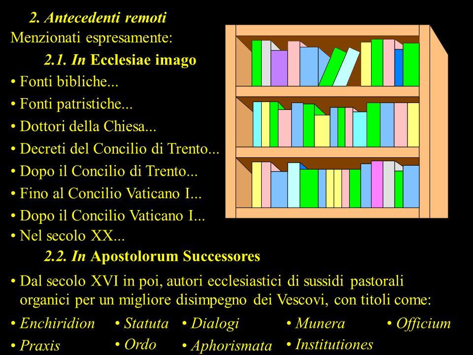 2. Antecedenti remoti 2.1. In Ecclesiae imago Fonti bibliche... Fonti patristiche... Dottori della Chiesa... Decreti del Concilio di Trento... Dopo il