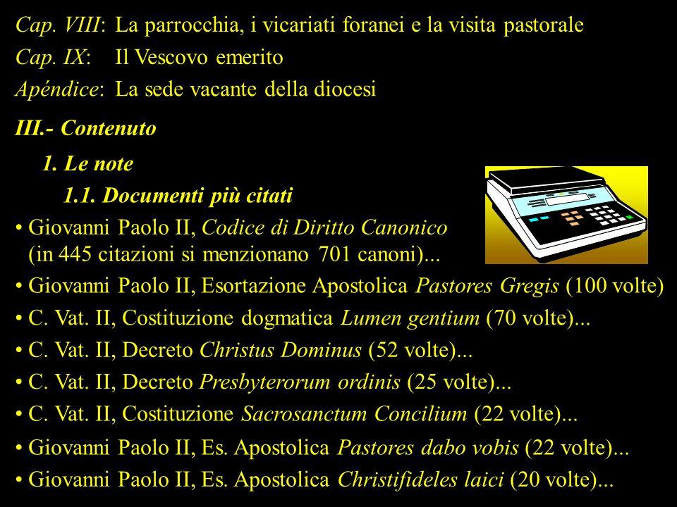 Cap. VIII:La parrocchia, i vicariati foranei e la visita pastorale Cap. IX:Il Vescovo emerito Apéndice:La sede vacante della diocesi III.- Contenuto 1