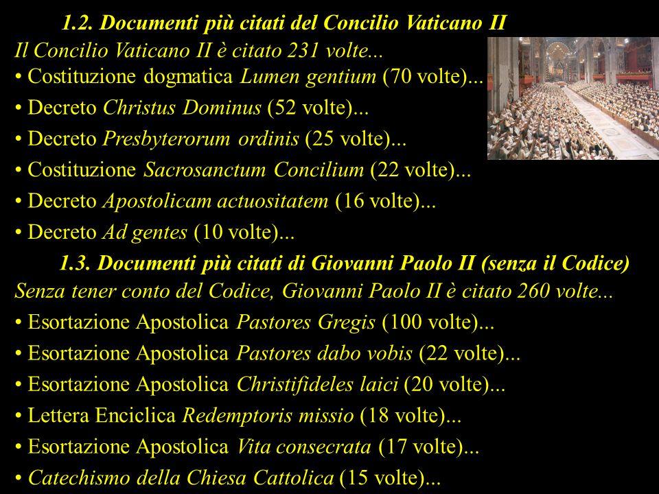 1.2. Documenti più citati del Concilio Vaticano II Costituzione dogmatica Lumen gentium (70 volte)... Decreto Christus Dominus (52 volte)... Decreto P