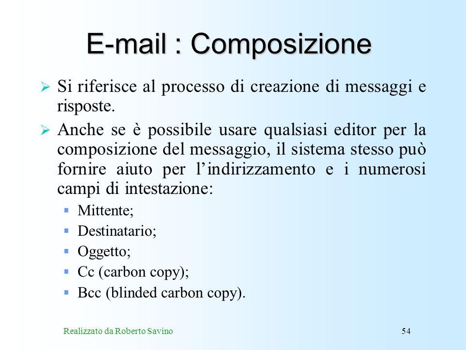 Realizzato da Roberto Savino54 E-mail : Composizione Si riferisce al processo di creazione di messaggi e risposte.