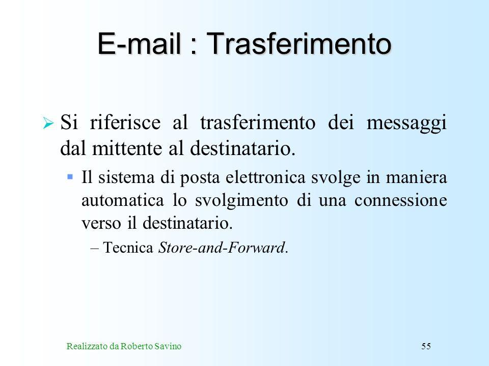 Realizzato da Roberto Savino55 E-mail : Trasferimento Si riferisce al trasferimento dei messaggi dal mittente al destinatario.
