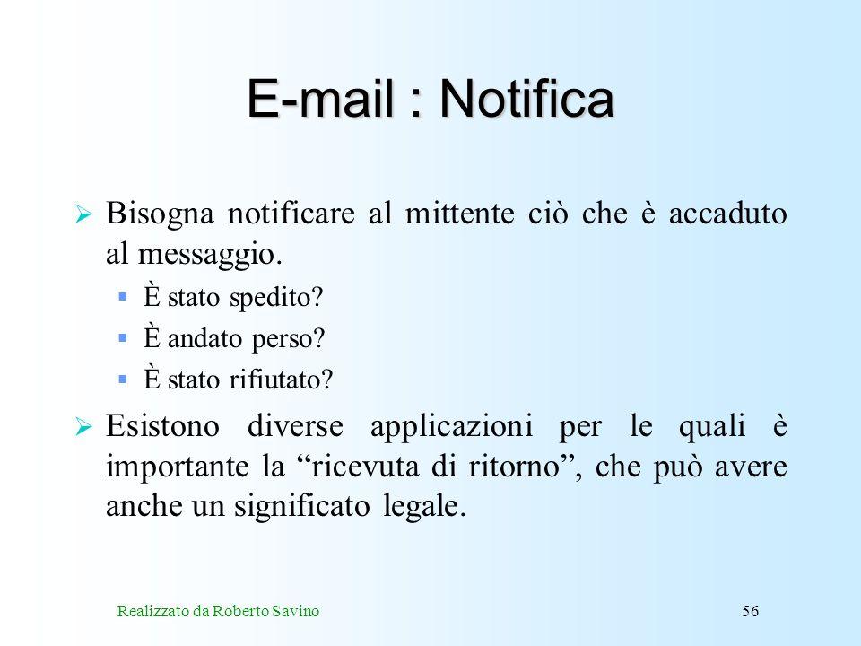 Realizzato da Roberto Savino56 E-mail : Notifica Bisogna notificare al mittente ciò che è accaduto al messaggio.